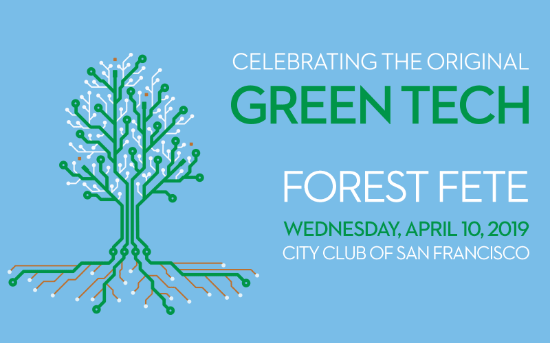 5160b72266fd Forest Fete  Celebrating the Original Green Tech - April 10